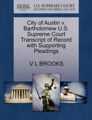 City of Austin V. Bartholomew U.S. Supreme Court Transcript of Record with Supporting Pleadings