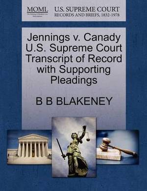 Jennings V. Canady U.S. Supreme Court Transcript of Record with Supporting Pleadings