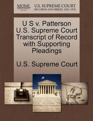 U S V. Patterson U.S. Supreme Court Transcript of Record with Supporting Pleadings