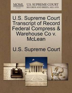 U.S. Supreme Court Transcript of Record Federal Compress & Warehouse Co V. McLean