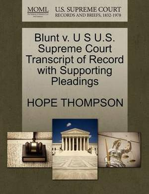 Blunt V. U S U.S. Supreme Court Transcript of Record with Supporting Pleadings