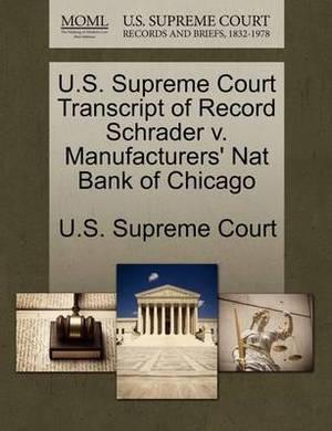 U.S. Supreme Court Transcript of Record Schrader V. Manufacturers' Nat Bank of Chicago
