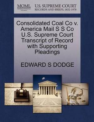 Consolidated Coal Co V. America Mail S S Co U.S. Supreme Court Transcript of Record with Supporting Pleadings