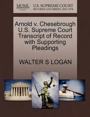 Arnold V. Chesebrough U.S. Supreme Court Transcript of Record with Supporting Pleadings