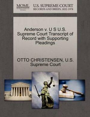 Anderson V. U S U.S. Supreme Court Transcript of Record with Supporting Pleadings