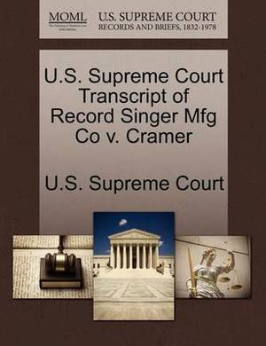 U.S. Supreme Court Transcript of Record Singer Mfg Co V. Cramer