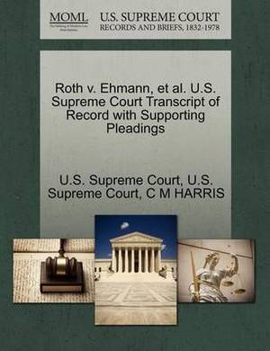 Roth V. Ehmann, et al. U.S. Supreme Court Transcript of Record with Supporting Pleadings