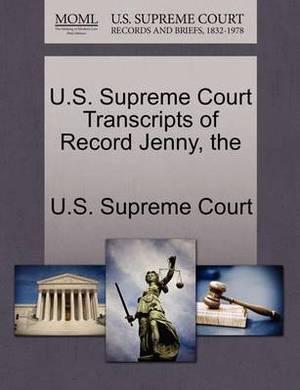 The U.S. Supreme Court Transcripts of Record Jenny