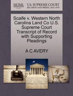 Scaife V. Western North Carolina Land Co U.S. Supreme Court Transcript of Record with Supporting Pleadings