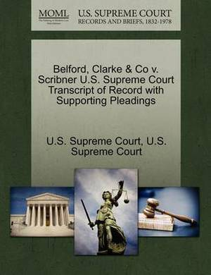 Belford, Clarke & Co V. Scribner U.S. Supreme Court Transcript of Record with Supporting Pleadings