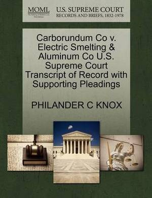 Carborundum Co V. Electric Smelting & Aluminum Co U.S. Supreme Court Transcript of Record with Supporting Pleadings