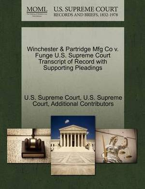 Winchester & Partridge Mfg Co V. Funge U.S. Supreme Court Transcript of Record with Supporting Pleadings