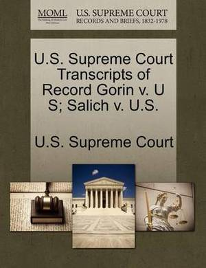 U.S. Supreme Court Transcripts of Record Gorin V. U S; Salich V. U.S.