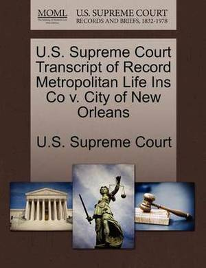 U.S. Supreme Court Transcript of Record Metropolitan Life Ins Co V. City of New Orleans