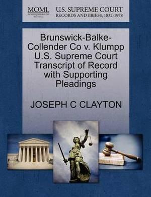 Brunswick-Balke-Collender Co V. Klumpp U.S. Supreme Court Transcript of Record with Supporting Pleadings