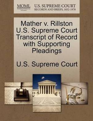 Mather V. Rillston U.S. Supreme Court Transcript of Record with Supporting Pleadings