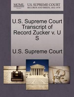 U.S. Supreme Court Transcript of Record Zucker V. U S