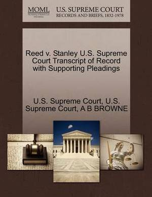 Reed V. Stanley U.S. Supreme Court Transcript of Record with Supporting Pleadings