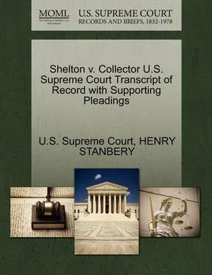 Shelton V. Collector U.S. Supreme Court Transcript of Record with Supporting Pleadings