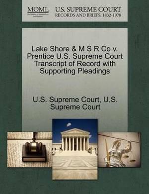 Lake Shore & M S R Co V. Prentice U.S. Supreme Court Transcript of Record with Supporting Pleadings