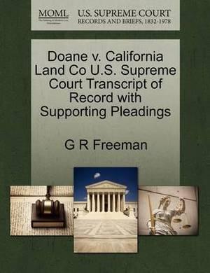 Doane V. California Land Co U.S. Supreme Court Transcript of Record with Supporting Pleadings