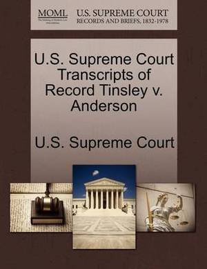 U.S. Supreme Court Transcripts of Record Tinsley V. Anderson