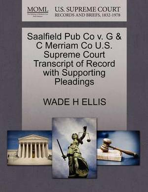 Saalfield Pub Co V. G & C Merriam Co U.S. Supreme Court Transcript of Record with Supporting Pleadings