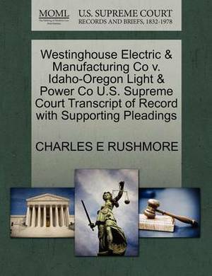 Westinghouse Electric & Manufacturing Co V. Idaho-Oregon Light & Power Co U.S. Supreme Court Transcript of Record with Supporting Pleadings