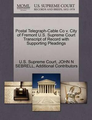 Postal Telegraph-Cable Co V. City of Fremont U.S. Supreme Court Transcript of Record with Supporting Pleadings