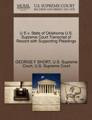U S V. State of Oklahoma U.S. Supreme Court Transcript of Record with Supporting Pleadings
