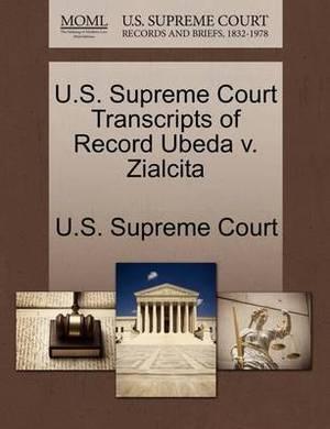 U.S. Supreme Court Transcripts of Record Ubeda V. Zialcita