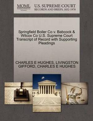 Springfield Boiler Co V. Babcock & Wilcox Co U.S. Supreme Court Transcript of Record with Supporting Pleadings