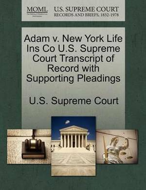 Adam V. New York Life Ins Co U.S. Supreme Court Transcript of Record with Supporting Pleadings