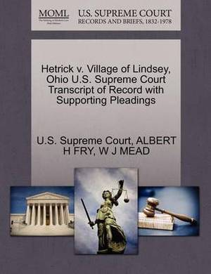 Hetrick V. Village of Lindsey, Ohio U.S. Supreme Court Transcript of Record with Supporting Pleadings