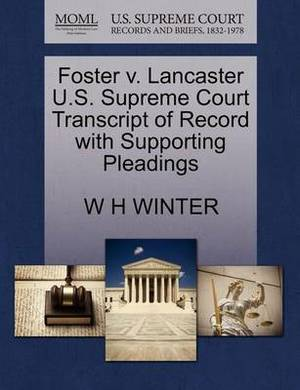 Foster V. Lancaster U.S. Supreme Court Transcript of Record with Supporting Pleadings