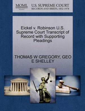Eickel V. Robinson U.S. Supreme Court Transcript of Record with Supporting Pleadings