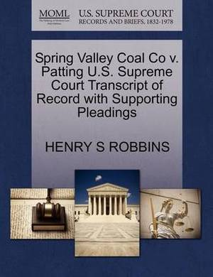 Spring Valley Coal Co V. Patting U.S. Supreme Court Transcript of Record with Supporting Pleadings