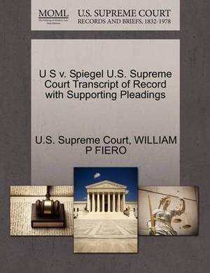 U S V. Spiegel U.S. Supreme Court Transcript of Record with Supporting Pleadings