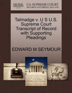 Talmadge V. U S U.S. Supreme Court Transcript of Record with Supporting Pleadings
