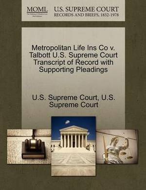 Metropolitan Life Ins Co V. Talbott U.S. Supreme Court Transcript of Record with Supporting Pleadings