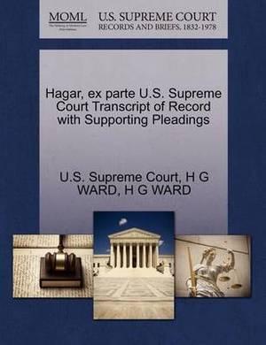 Hagar, Ex Parte U.S. Supreme Court Transcript of Record with Supporting Pleadings