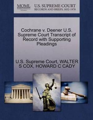 Cochrane V. Deener U.S. Supreme Court Transcript of Record with Supporting Pleadings