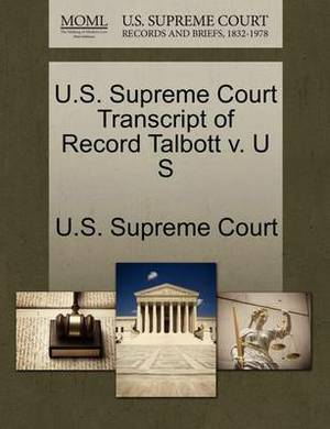 U.S. Supreme Court Transcript of Record Talbott V. U S