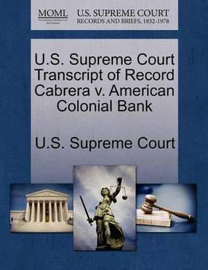 U.S. Supreme Court Transcript of Record Cabrera V. American Colonial Bank