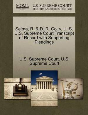 Selma, R. & D. R. Co. V. U. S. U.S. Supreme Court Transcript of Record with Supporting Pleadings