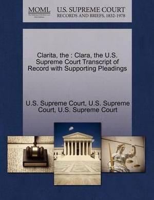 The Clarita: Clara, the U.S. Supreme Court Transcript of Record with Supporting Pleadings