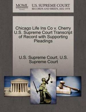 Chicago Life Ins Co V. Cherry U.S. Supreme Court Transcript of Record with Supporting Pleadings