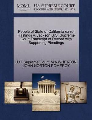 People of State of California Ex Rel Hastings V. Jackson U.S. Supreme Court Transcript of Record with Supporting Pleadings