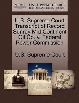 U.S. Supreme Court Transcript of Record Sunray Mid-Continent Oil Co. V. Federal Power Commission