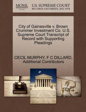 City of Gainesville V. Brown Crummer Investment Co. U.S. Supreme Court Transcript of Record with Supporting Pleadings